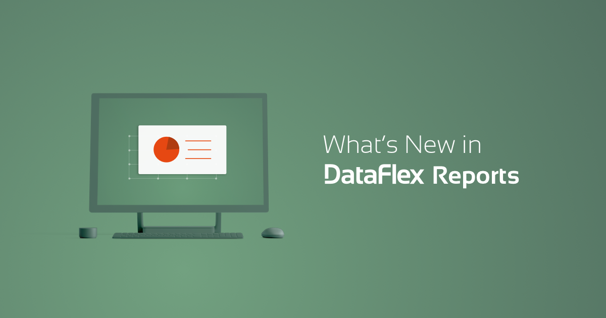 What's New - DataFlex Reports